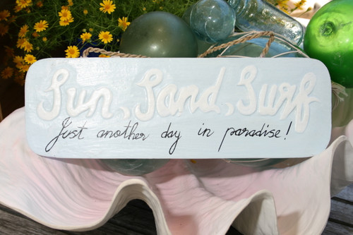 """SUN, SAND, SURF - just another day in paradise"" BEACH SIGN 14"" - COASTAL DECOR"