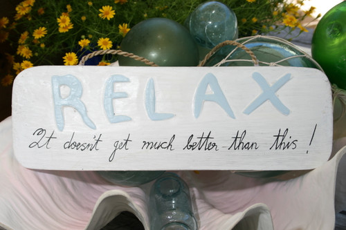 """RELAX, It just doesn't get better than this!"" BEACH SIGN 14"" - COASTAL DECOR"