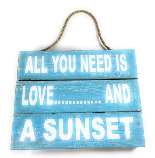 """All you Need Is Love... And A Sunset"" Sign on Planks 12"" X 9.5"" 