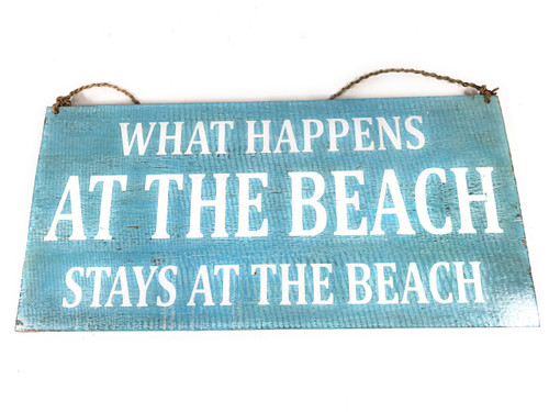 """""""What Happens At The Beach, Stays At The Beach"""" Sign on Wood 16"""" X 8"""" 