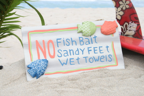 """NO FISH BAIT, SANDY FEET, WET TOWELS"" BEACH SIGN 14"" - BEACH DECOR"