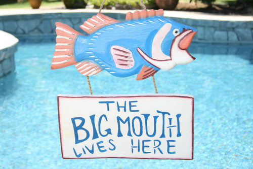 """THE BIG MOUTH LIVES HERE"" LAKE HOUSE SIGN 18"" - COASTAL DECOR"