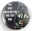 Star Wars Darth Vader You Have Failed Me... Button
