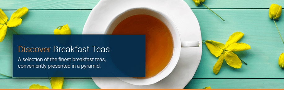 Discover Breakfast Tea Pyramids