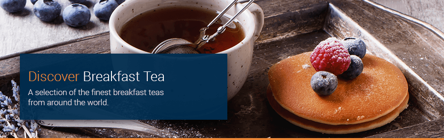 Discover Our Range of Breakfast Teas