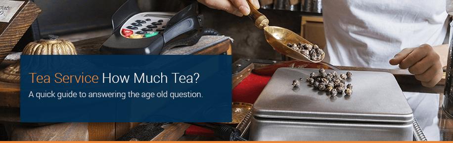 How Much Tea?