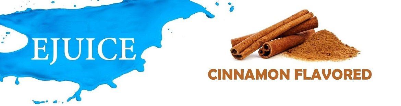 Best E juice Cinnamon Flavors