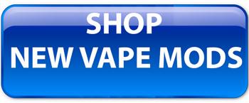 Shop New Ecig Mods