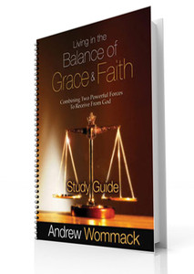 Study Guide - Living In The Balance Of Grace And Faith