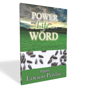 The Power and Life of the Word - Lawson Perdue