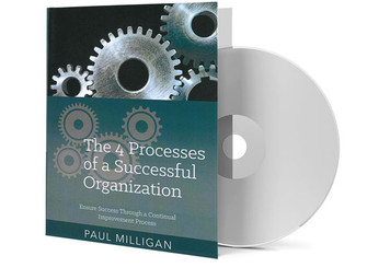 CD - The 4 Processes of a Successful Organization - Paul Milligan