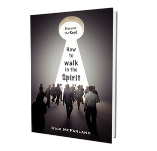 How to Walk in the Spirit - Rick McFarland