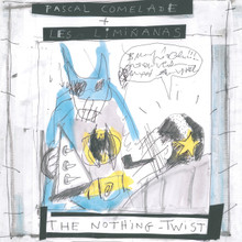 "Pascal Comelade + Les Limiñanas ""The Nothing Twist"""