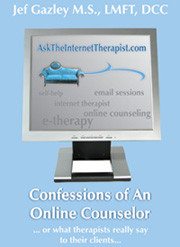 Confessions of an Online Counselor  …or what therapists really say to their clients