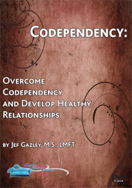 Codependence: Overcome Codependence and Develop Healthy Relationships (DVD)