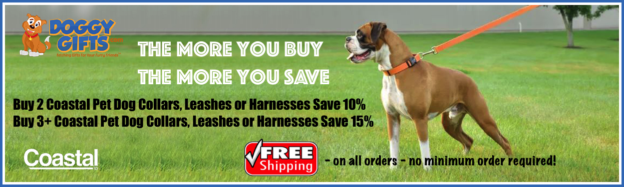 Buy More and Save More on Coastal Pet dog collars, leashes and harnesses at doggygifts.com plus free shipping on all orders always