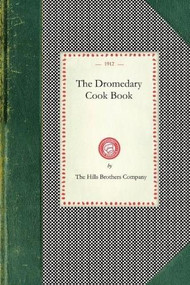 Dromedary Cook Book by The Hills Brothers Company, 9781429010153