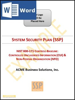 Fully editable Microsoft Word document - All the guidance you need to build a scalable System Security Program (SSP) for NIST 800-171 compliance.