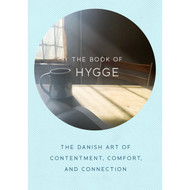 The Book of Hygge - The Danish Art of Contentment