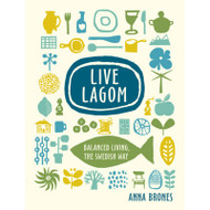 Live Lagom - Balanced Living, The Swedish Way (81340)