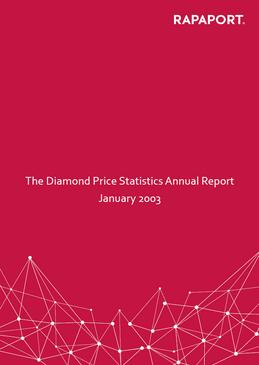 Rapaport Diamond Price Statistics Annual Report 2003