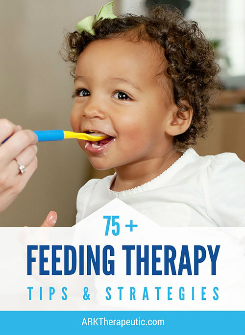 75 feeding therapy tips strategies ark therapeutic