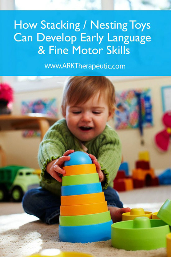 How stacking nesting toys can develop early language and fine motor skills ark therapeutic Fine motor development toys