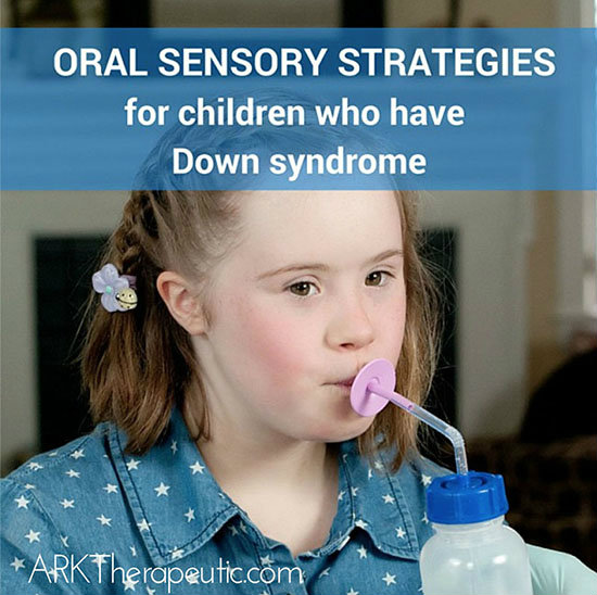Oral Sensitivities And Low Tone In Children With Down