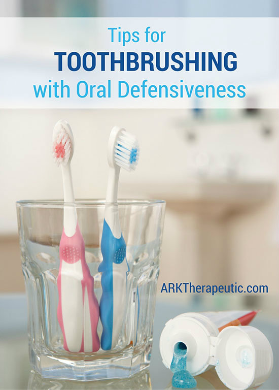 Tips for Toothbrushing with Oral Defensiveness