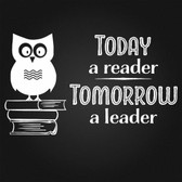 Today a Reader Tomorrow a Leader vinyl sticker saying words