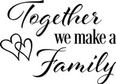 TOGETHER WE MAKE A FAMILY vinyl wall sticker saying removeable deco home heart