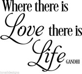 GANDHI WHERE THERE IS LOVE THERE IS LIFE vinyl wall sticker saying decor home
