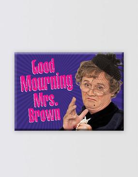 "Mrs Brown's Boys ""Good Mourning Mrs. Brown"" Magnet"