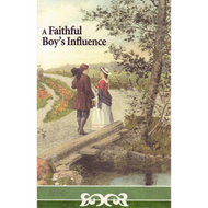 A Faithful Boy's Influence by Aunt Friendly (Paperback)