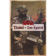 Theobold the Iron-hearted by Thompson Baird (Paperback)