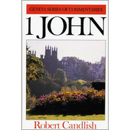 1 John, Geneva Commentaries by Robert Candlish (Hardcover)