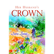 Her Husband's Crown by Sara Leone (Booklet)