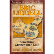 Eric Liddell: Something Greater Than Gold by Janet & Geoff Benge (Paperback)