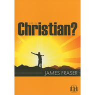 Am I a Christian? by James Fraser (Paperback)