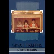 Great Truths for Little Children (Paperback)