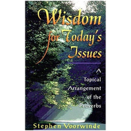 Wisdom for Today's Issues by Stephen Voorwinde (Paperback)