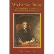 Meet Jonathan Edwards by W. Gary Crampton (Paperback)