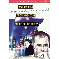 What's Going on out There? by John Benton (Booklet)