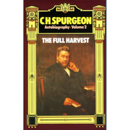 Spurgeon's Autobiography: Full Harvest, Vol. 2 by C.H. Spurgeon (Hardcover)