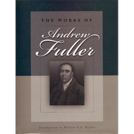 The Works of Andrew Fuller by Andrew Fuller (Hardcover)