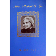 Mrs. Robert E. Lee by Rose Mortimer Ellzey MacDonald (Hardcover)