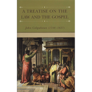 A Treatise on the Law and the Gospel by John Colquhoun (Hardcover)