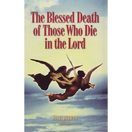 The Blessed Death of Those Who Die in the Lord by James Durham (Hardcover)