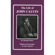 The Life of John Calvin by Theodore Beza (Hardcover)