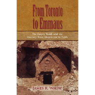 From Toronto to Emmaus by James R. White (Paperback)